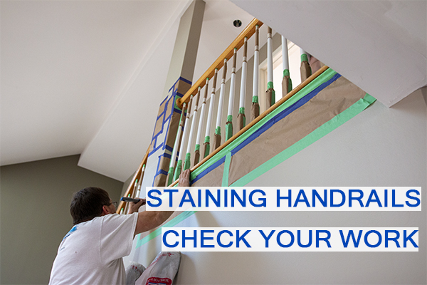 Castle Complements Painting Stain Handrails Darker Check your Work_IMG_9994